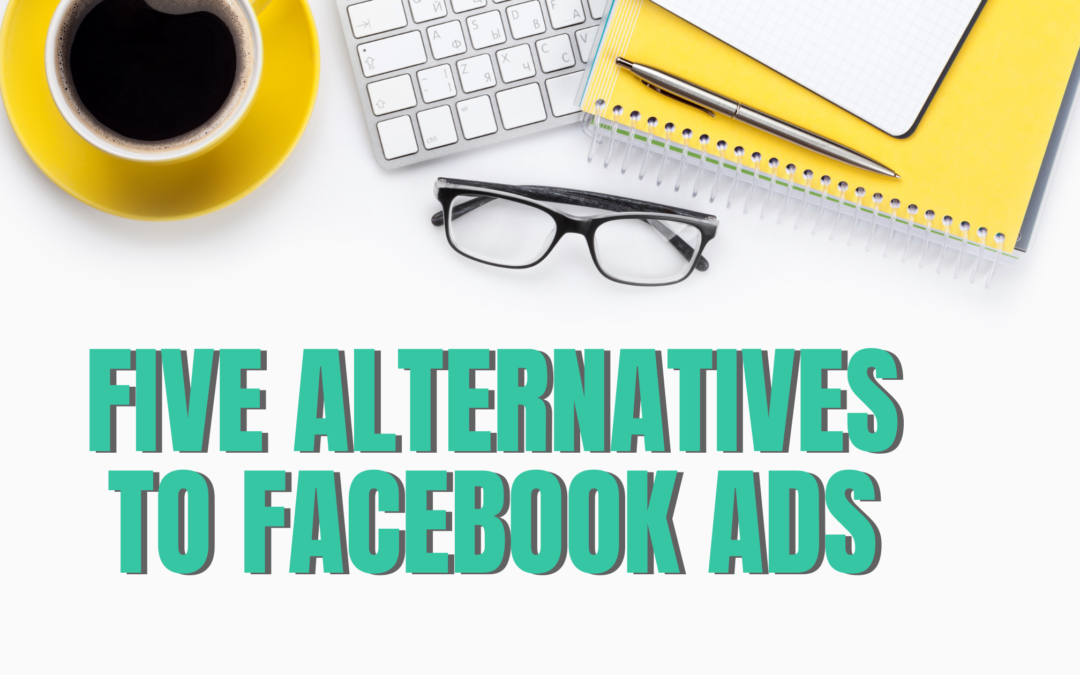 Five Alternatives to Facebook Ads